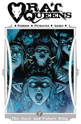 Rat Queens Volume 7: The Once and Future King (Rat Queens, 7)